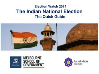 Election Watch 2014 The Indian National Election   The Quick Guide