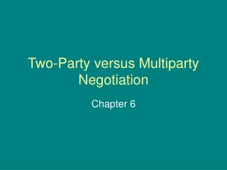 Two-Party versus Multiparty Negotiation