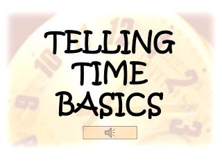 TELLING  TIME  BASICS