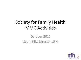 Society for Family Health MMC Activities