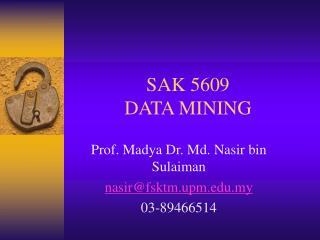 SAK 5609 DATA MINING