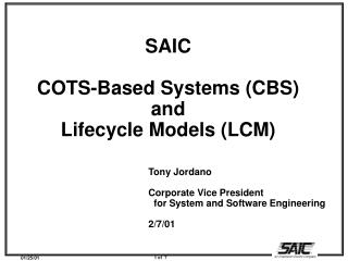 SAIC  COTS-Based Systems (CBS) and Lifecycle Models (LCM)