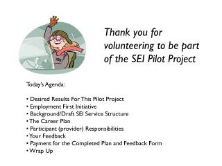 Thank you for volunteering to be part of the SEI Pilot Project