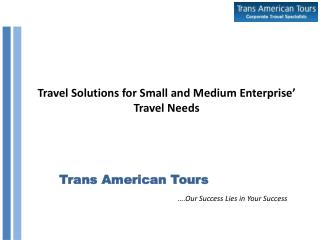 Travel Solutions for Small and Medium Enterprise' Travel Needs