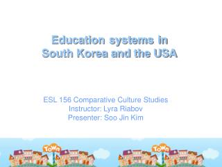 Education systems in  South Korea and the USA