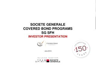 SOCIETE GENERALE  COVERED BOND PROGRAMS SG SFH INVESTOR PRESENTATION