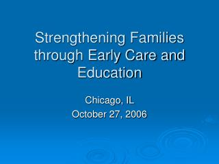 Strengthening Families through Early Care and Education