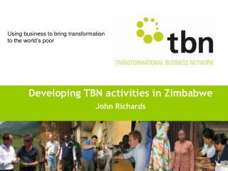 Developing TBN activities in Zimbabwe John Richards