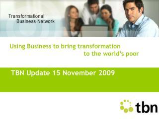 TBN Update 15 November 2009