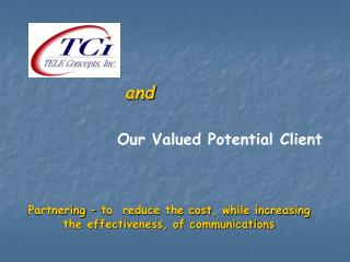 Partnering � to  reduce the cost, while increasing the effectiveness, of communications