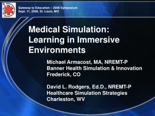 Medical Simulation: Learning in Immersive Environments