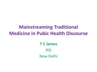 Mainstreaming Traditional Medicine in Pubic Health Discourse