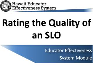 Rating the Quality of an SLO