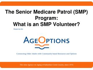 The Senior Medicare Patrol (SMP) Program: What is an SMP Volunteer?