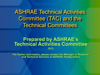 ASHRAE Technical Activities Committee (TAC) and the Technical Committees
