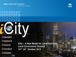 iCity – A New Model for Local Services Local Government Summit   15 th-  16 th   October 2013