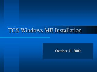 TCS Windows ME Installation