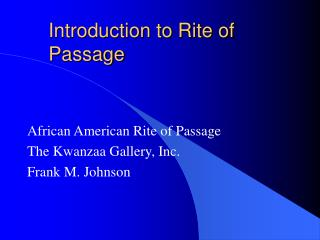 Introduction to Rite of Passage