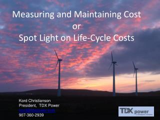 Measuring and Maintaining Cost or Spot Light on Life-Cycle Costs