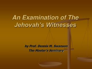 An Examination of The Jehovah's Witnesses