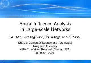 Social Influence Analysis  in Large-scale Networks