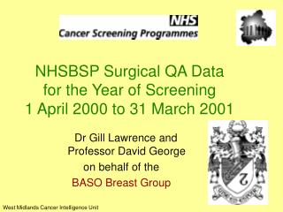 NHSBSP Surgical QA Data   for the Year of Screening  1 April 2000 to 31 March 2001