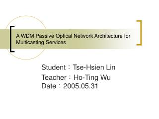 A WDM Passive Optical Network Architecture for Multicasting Services