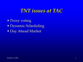 TNT issues at TAC