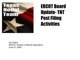 ERCOT Board Update- TNT Post Filing Activities