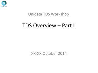 Unidata  TDS Workshop TDS Overview � Part I