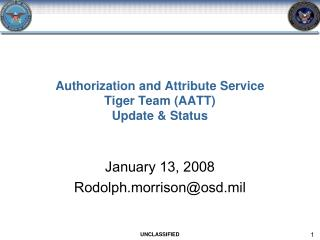 Authorization and Attribute Service  Tiger Team (AATT) Update & Status