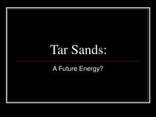 Tar Sands: