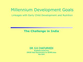 Millennium Development Goals Linkages with Early Child Development and Nutrition