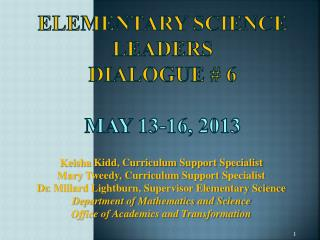 Elementary Science Leaders  Dialogue # 6 May 13-16, 2013