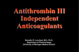 Antithrombin III Independent Anticoagulants