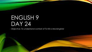 English 9  Day 24