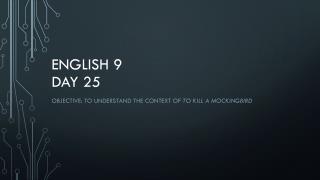 English 9  Day 25