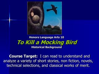 Honors Language Arts 10 To Kill a Mocking Bird Historical Background