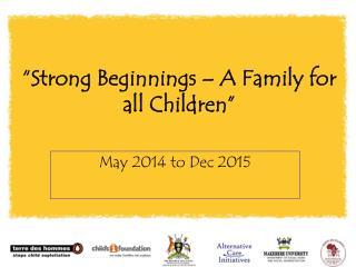 """Strong Beginnings – A Family for all Children"""