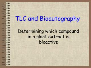 TLC and Bioautography
