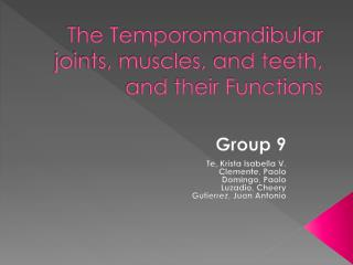 The Temporomandibular joints, muscles, and teeth, and their Functions