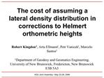 The cost of assuming a lateral density distribution in corrections to Helmert orthometric heights