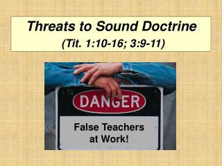 Threats to Sound Doctrine (Tit. 1:10-16; 3:9-11)
