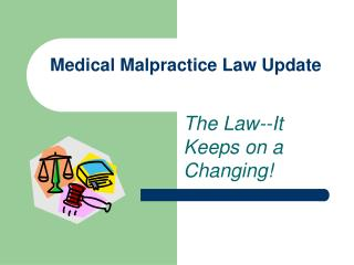 Medical Malpractice Law Update
