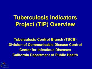 Tuberculosis Indicators  Project (TIP) Overview