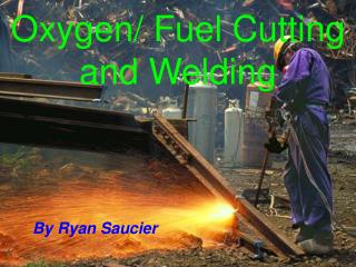 Oxygen/ Fuel Cutting and Welding