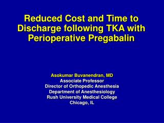 Reduced Cost and Time to Discharge following TKA with Perioperative Pregabalin