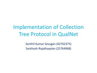 Implementation of Collection Tree Protocol in QualNet