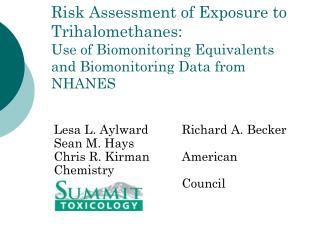 Lesa L. AylwardRichard A. Becker Sean M. Hays Chris R. KirmanAmerican Chemistry Council