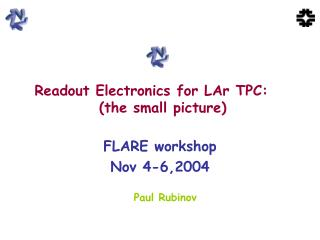 Readout Electronics for LAr TPC:	 (the small picture)